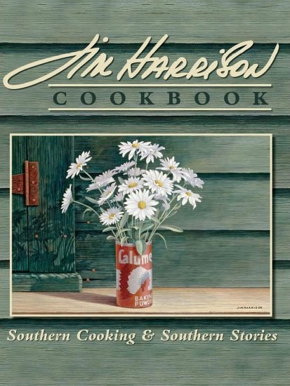 Jim Harrison Cookbook: Southern Cooking and Southern Stories